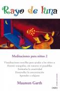 Rayo de luna. Meditaciones para niños 2
