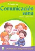 Familias con... Comunicación sana. Desarrollo de la inteligencia emocional.