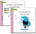Un libro que guía: mi papá y mi mamá se separan y un cuento que ayuda: mi muñeca Audelina