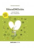 EducaEMOción. La escuela del corazón (Con material en CD)