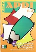 Aprendo a pensar desarrollando mi inteligencia. Guía APDI 1-2.