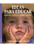 Ideas para educar hasta los cuatro años.