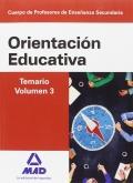 Orientación Educativa. Temario. Volumen 3. Cuerpo de Profesores de Enseñanza Secundaria.