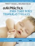 Guía práctica para tener bebés tranquilos y felices