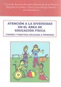 Atención a la diversidad en el área de educación física. Teoría y práctica aplicada a primaria.