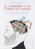 El cerebro y su forma de sanar. Notables descubrimientos y recuperaciones en la vanguardia de la neuroplasticidad