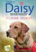 El regalo de Daisy. Perros de detección de cáncer, alerta médica y biodetección