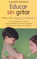 Educar sin gritar. Padres e hijos: ¿convivencia o supervivencia? (Bolsillo)