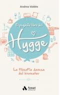 El pequeño libro del hygge. La filosofía danesa del bienestar