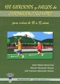 100 ejercicios y juegos de coordinación óculo-motriz para niños de 10 a 12 años.