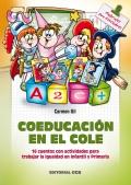 Coeducación en el cole. 16 cuentos con actividades para trabajar la igualdad en infantil y primaria