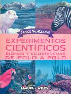 Experimentos científicos. Biomas y ecosistemas de polo a polo