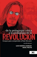 De la pedagogía crítica a la pedagogía de la revolución. Ensayos para comprender a Peter McLaren.