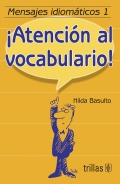 Mensajes idiomáticos 1. ¡Atención al vocabulario!