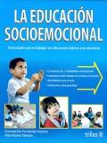 La educación socioemocional. Actividades para trabajar en educación básica con alumnos