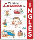 Mi primer Larousse de Inglés.