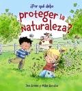¿ Por qué debo proteger la naturaleza ?.