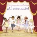 Los pequeños bailarines ¡Al escenario!