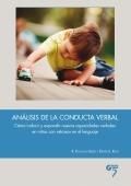 Análisis de la conducta verbal. Cómo inducir y expandir nuevas capacidades verbales en niños con retrasos en el lenguaje
