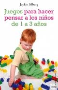 Juegos para hacer pensar a los niños de 1 a 3 años. Actividades sencillas para estimular el desarrollo mental de los mas pequeños.