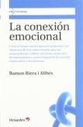 La conexión emocional . Formación y transformación de la forma que tenemos de reaccionar emocionalmente.