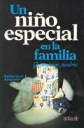 Un niño especial en la familia. Guía para padres.