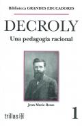 Decroly. Una pedagogía racional.