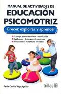 Manual de actividades de educación psicomotriz. Crecer, explorar y aprender.