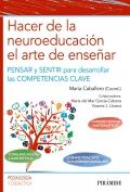 Hacer de la neuroeducación el arte de enseñar. Pensar y sentir para desarrollar las competencias clave