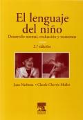 El lenguaje del niño. Desarrollo normal, evaluación y trastornos.