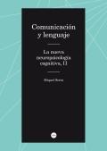 Comunicación y lenguaje. La nueva neuropsicología cognitiva II.