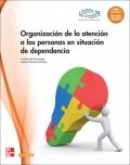 Organización de la atencion a las personas en situación de dependencia. Grado medio. Atención a personas en situación de dependencia. LOE