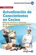 Actualización de conocimientos en cocina. Manejo efectivo y eficiente de la maquinaria y herramientas de la cocina.