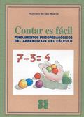 Contar es fácil. Fundamentos psicopedagógicos del aprendizaje del cálculo.