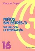 Niños sin estrés /3. Viajar con la respiración