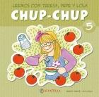 Chup-Chup 5. Leemos con Teresa, Pepe y Lola