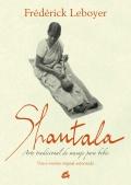 Shantala. Un arte tradicional el masaje de los niños.