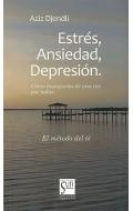 Estrés, ansiedad, depresión. Cómo manejarlos de una vez por todas.