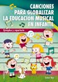 Canciones para globalizar la educación musical en infantil. Ejemplos y repertorio.