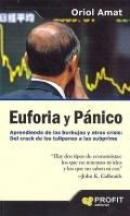Euforia y pánico. Aprendiendo de las burbujas y otras crisis: del crack de los tulipanes a las subprime.