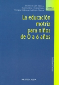 La educación motriz para niños de 0 a 6 años.