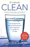 El método Clean. Un programa de salud revolucionario para regenerar tu cuerpo en 21 días.