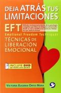 Deja atrás tus limitaciones. Técnicas de liberación emocional. Incluye DVD.