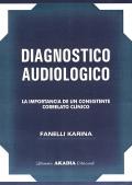 Diagnóstico audiológico. La importancia de un consistente correlato clínico