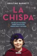 La chispa. Un relato materno sobre educación, genialidad y autismo