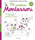 Mi cuaderno Montessori +3. ¡Aprende los números y los vocales! ¡Descubre la naturaleza!