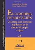 El coaching en educación. Coaching para personas implicadas en la educación propia o ajena