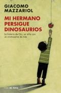 Mi hermano persigue dinosaurios. la historia de gio, un niño con un cromosoma de más