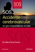 SOS... Accidente cerebrovascular. Un giro inesperado en mi vida.