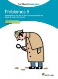 Problemas 5. Santillana Cuadernos. 2º y 3º Primaria